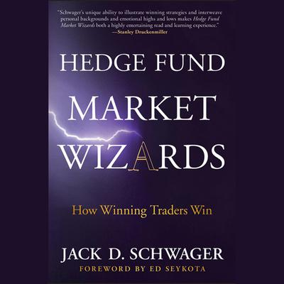 Hedge Fund Market Wizards: How Winning Traders Win Audiobook, by