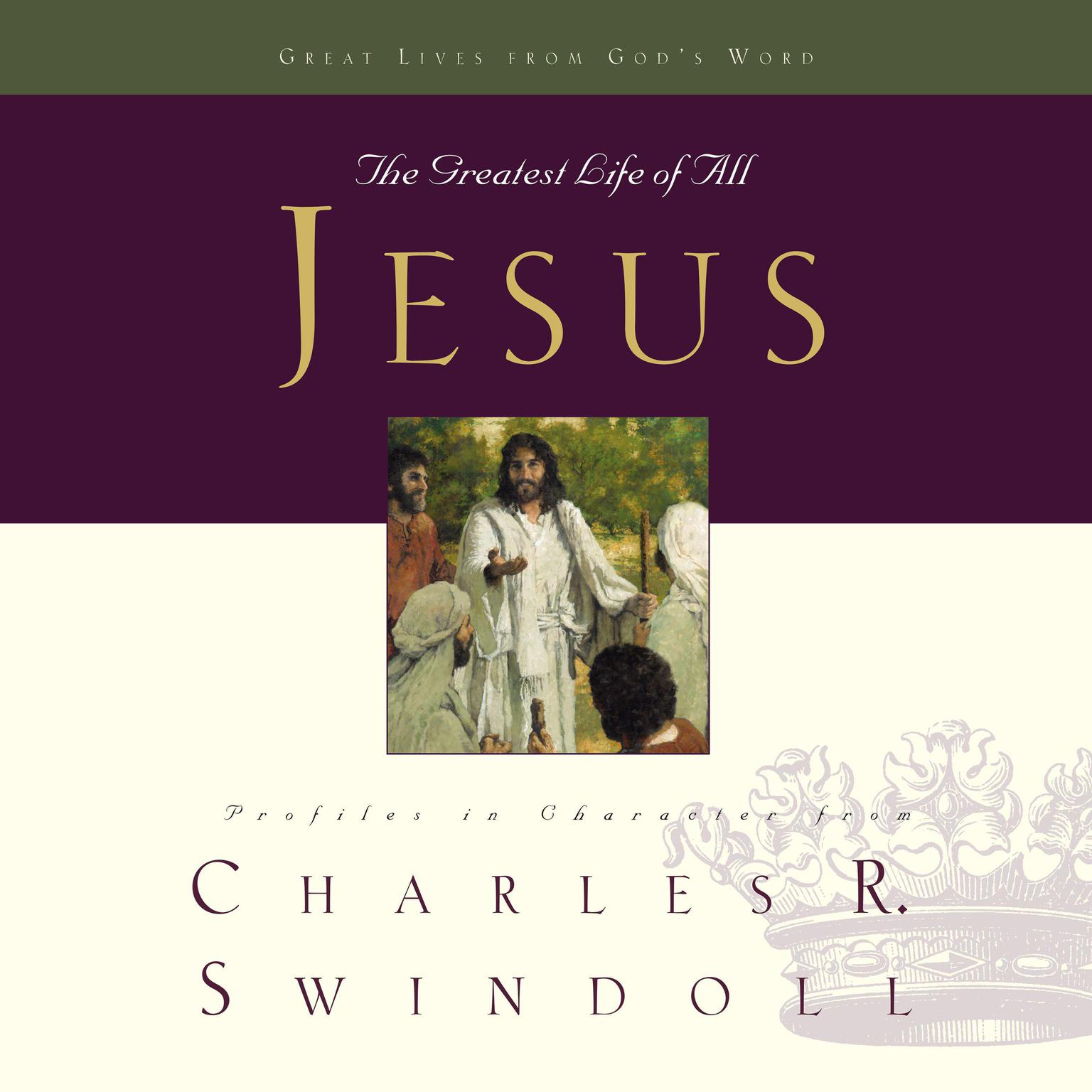 Great Lives: Jesus: The Greatest Life of All Audiobook, by Charles R. Swindoll