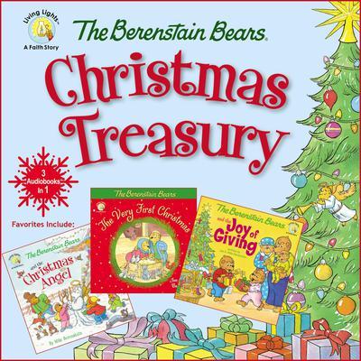 The Berenstain Bears Christmas Treasury: Favorites Include: The Berenstain Bears Very First Christmas, The Berenstain Bears and the Christmas Angel, and The Berenstain Bears and the Joy of Giving Audiobook, by