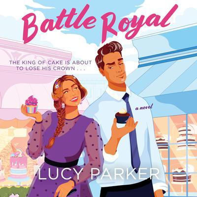 Battle Royal: A Novel Audiobook, by Lucy Parker
