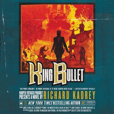 King Bullet: A Sandman Slim Novel Audiobook, by Richard Kadrey