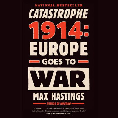 Catastrophe 1914: Europe Goes to War Audiobook, by