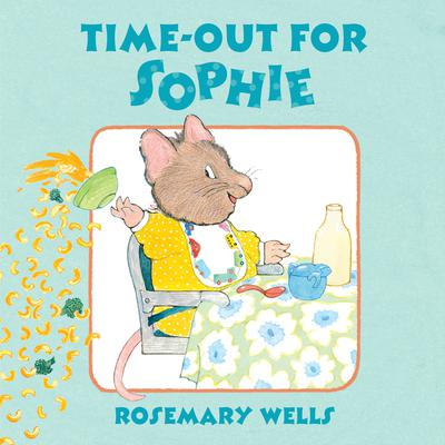 Time-Out for Sophie Audiobook, by Rosemary Wells