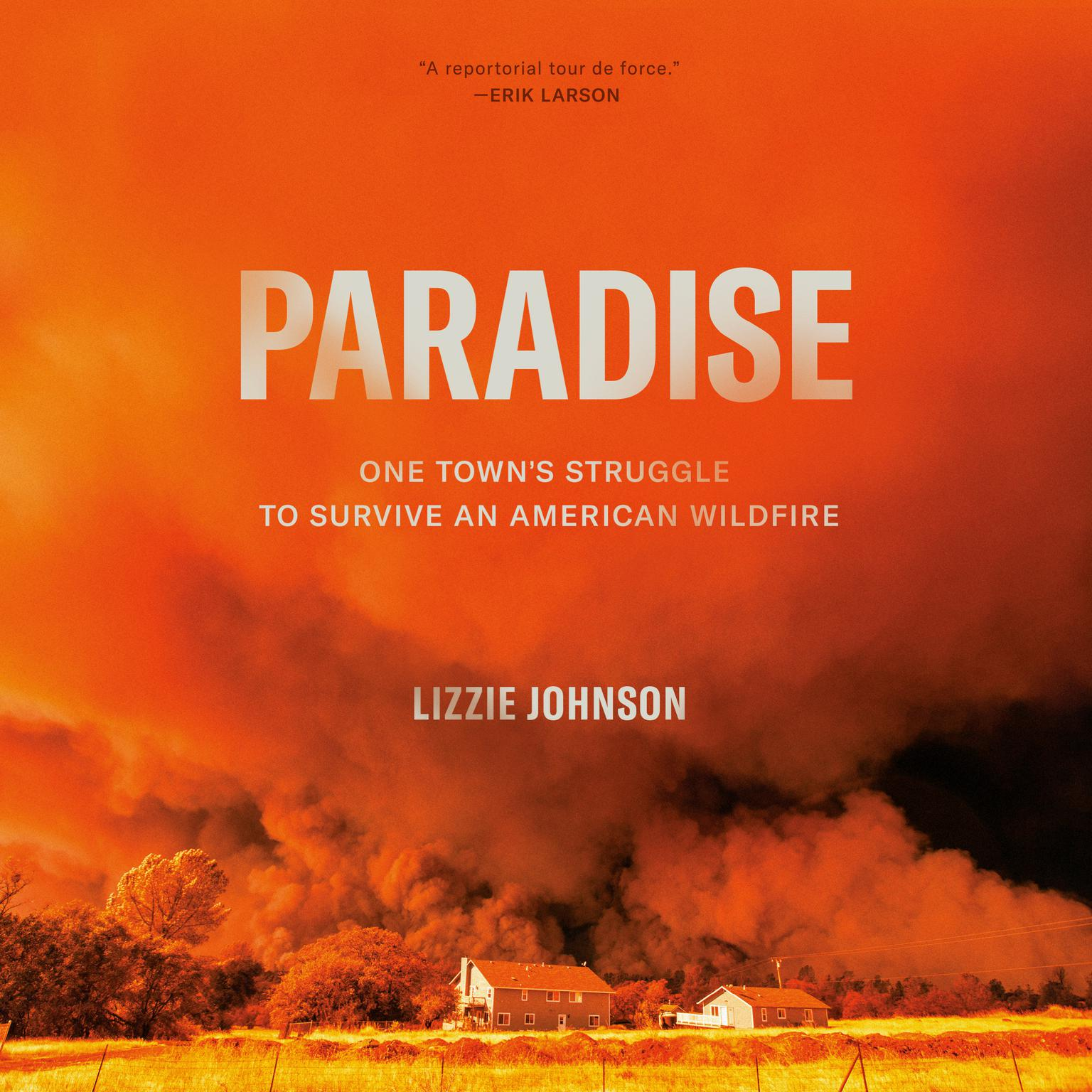 Paradise: One Towns Struggle to Survive an American Wildfire Audiobook, by Lizzie Johnson