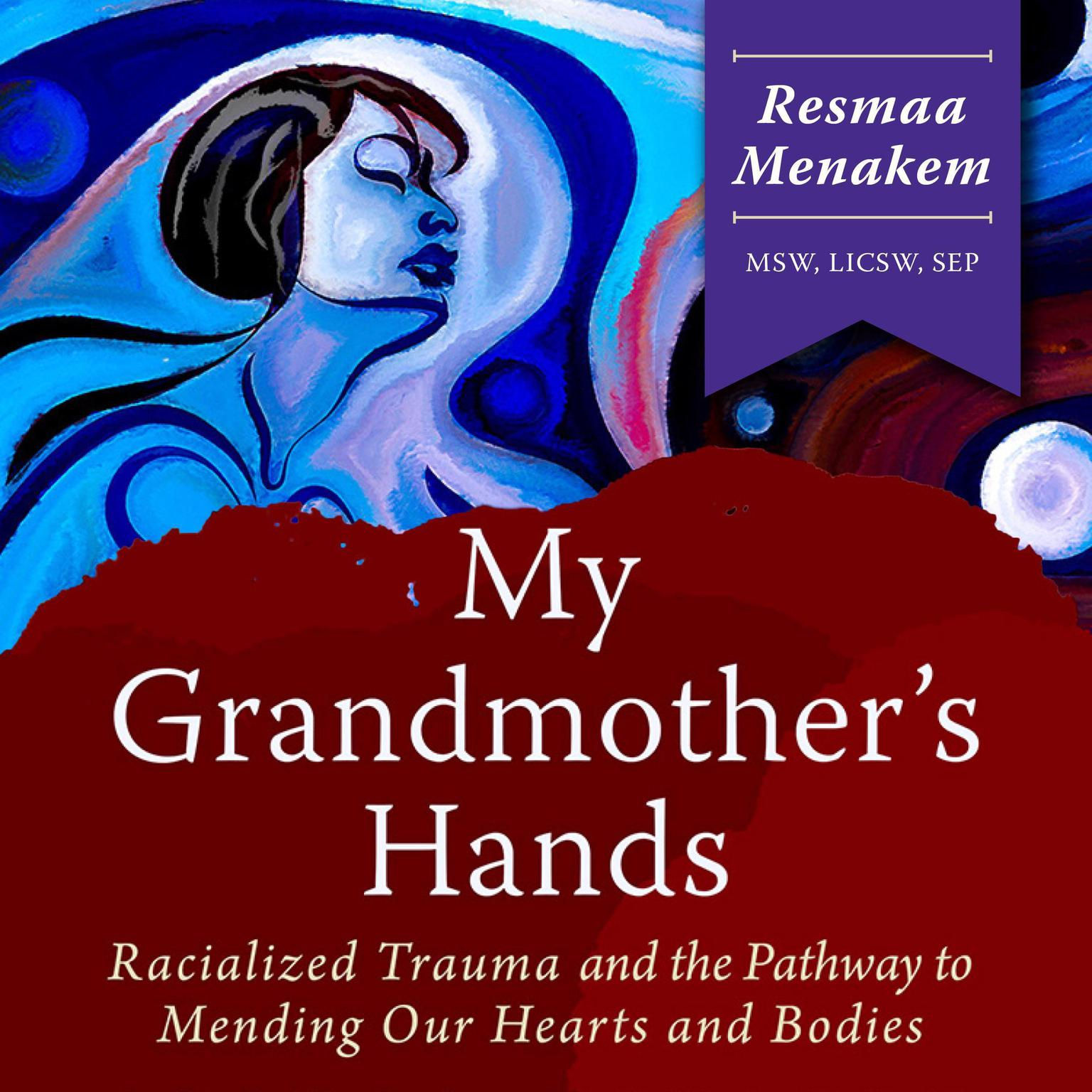 My Grandmothers Hands Audiobook, by Resmaa Menakem