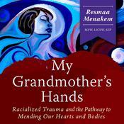 My Grandmother's Hands Audiobook, by Resmaa Menakem