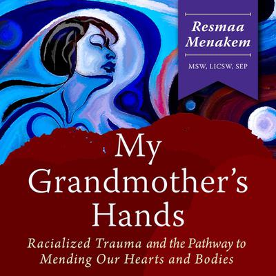My Grandmothers Hands Audiobook, by