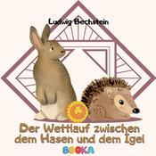 Der Wettlauf zwischen dem Hasen und dem Igel Audiobook, by Ludwig Bechstein