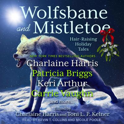 Wolfsbane and Mistletoe: Hair-Raising Holiday Tales Audiobook, by Toni L. P. Kelner