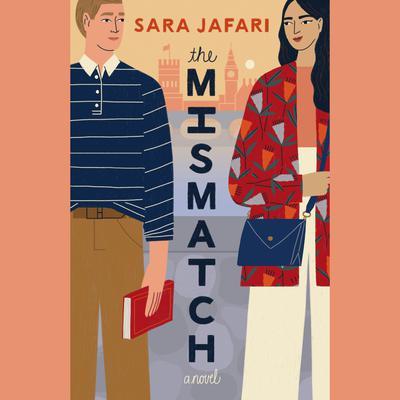 The Mismatch: A Novel Audiobook, by Sara Jafari