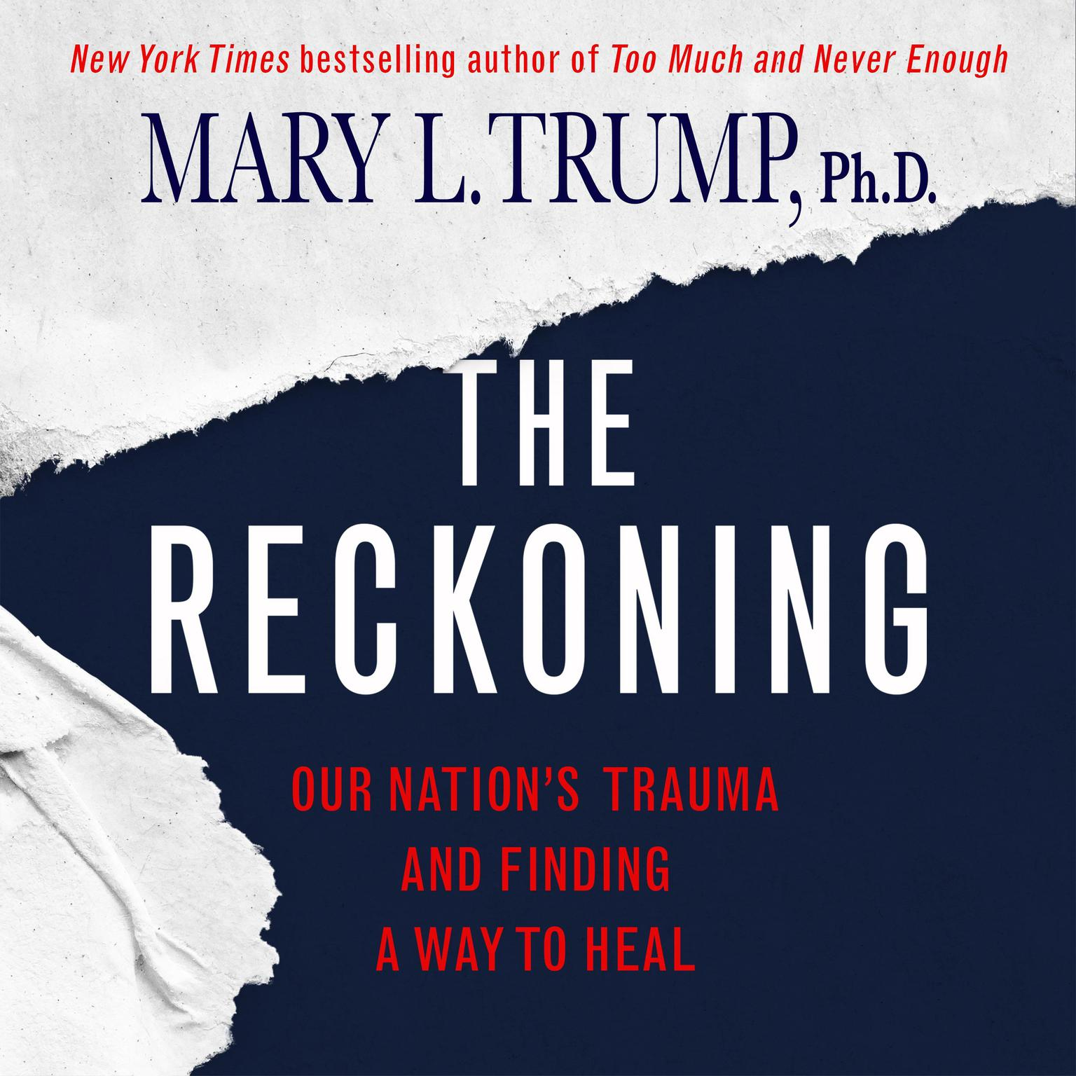 The Reckoning: Our Nations Trauma and Finding a Way to Heal Audiobook, by Mary L. Trump