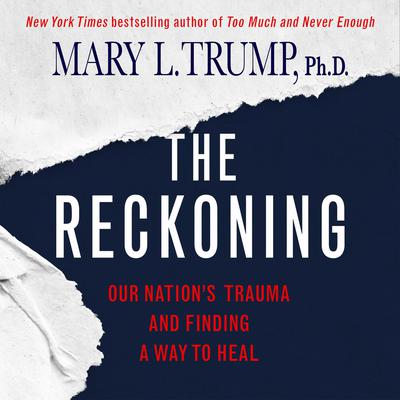 The Reckoning: Our Nation's Trauma and Finding a Way to Heal Audiobook, by