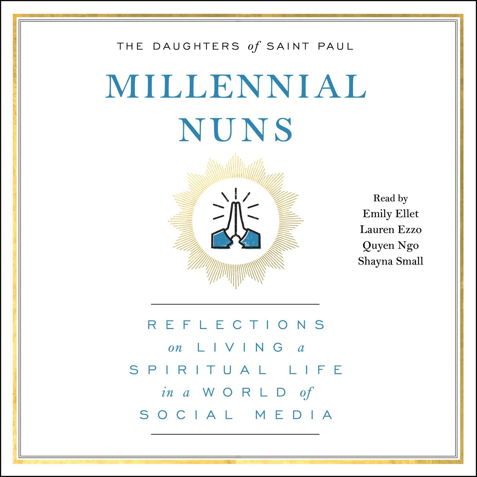 Millennial Nuns: Reflections on Living a Spiritual Life in a World of Social Media Audiobook, by The Daughters of Saint Paul