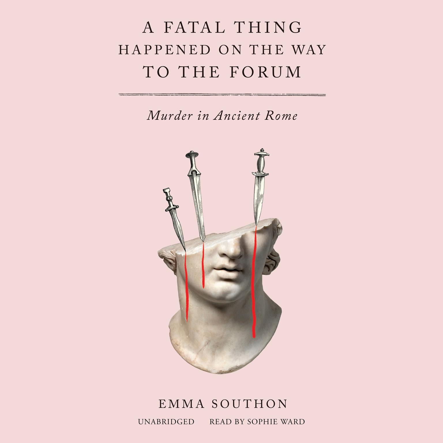 A Fatal Thing Happened on the Way to the Forum: Murder in Ancient Rome Audiobook, by Emma Southon
