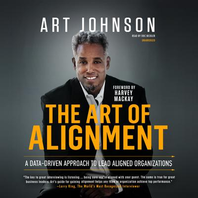 The Art of Alignment: A Data-Driven Approach to Lead Aligned Organizations Audiobook, by Art Johnson
