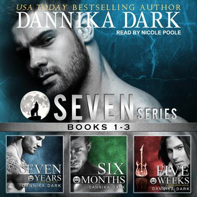 The Seven Series Boxed Set (Books 1-3) Audiobook, by Dannika Dark
