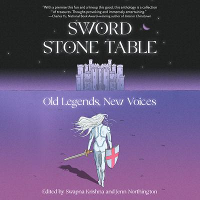 Sword Stone Table: Old Legends, New Voices Audiobook, by Jenn Northington