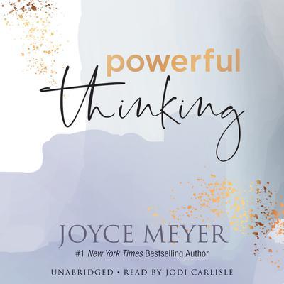 Powerful Thinking Audiobook, by Joyce Meyer
