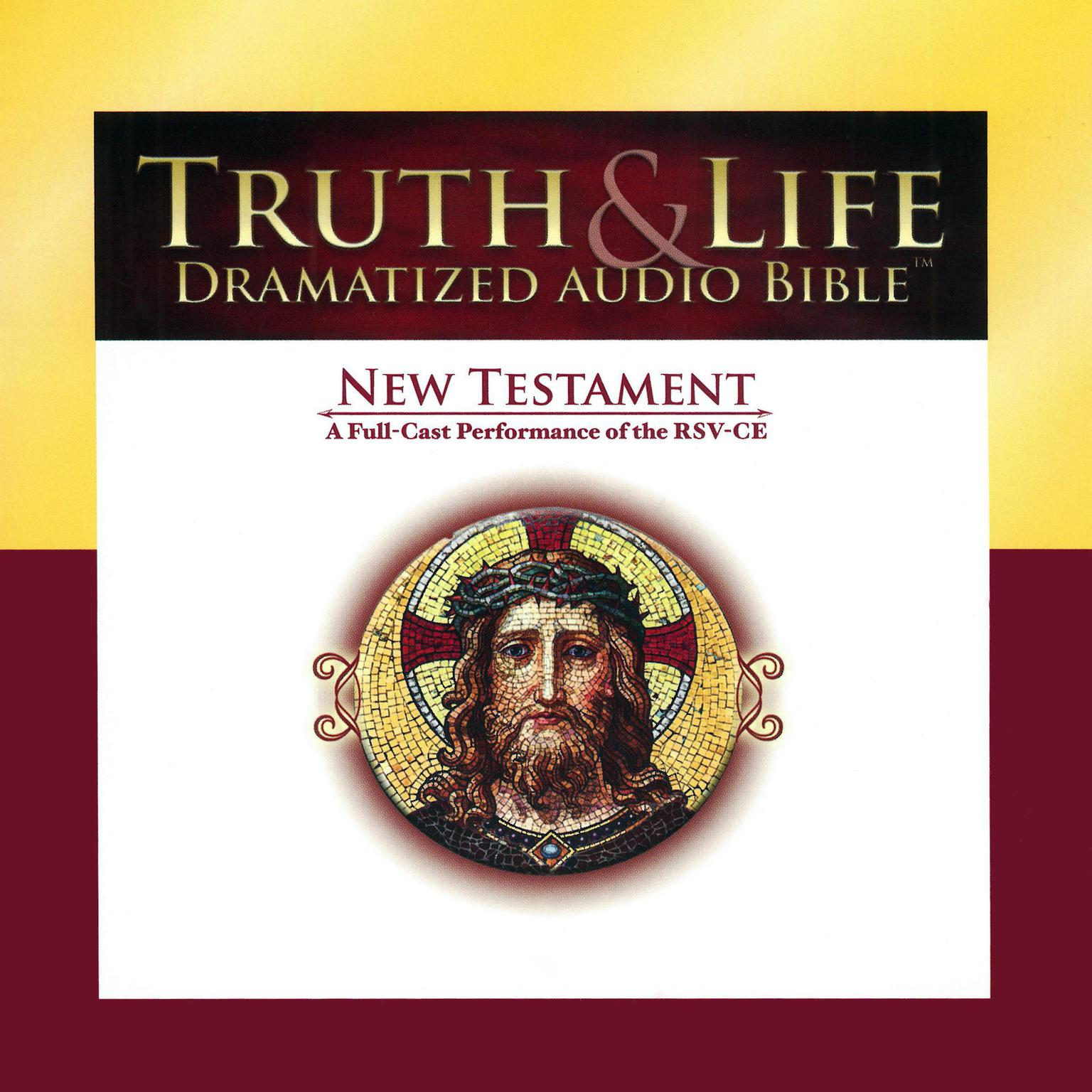 Truth & Life Dramatized Audio Bible: New Testament, A Full-Cast Performance of the RSV-CE Audiobook, by Carl Amari