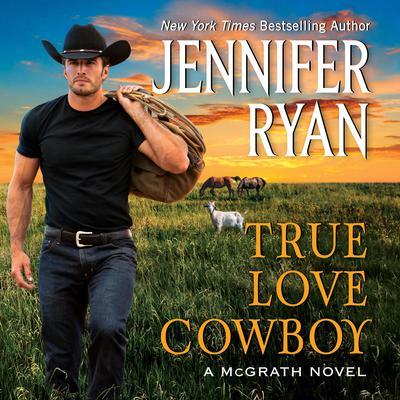 True Love Cowboy: A McGrath Novel Audiobook, by