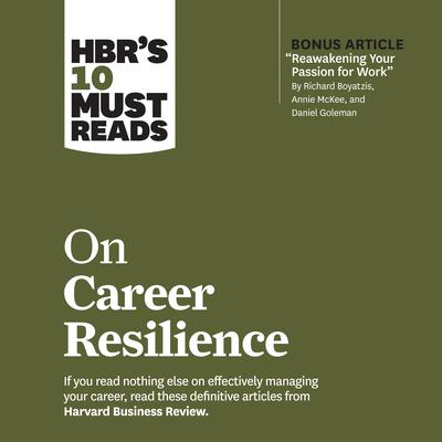 HBR's 10 Must Reads on Career Resilience Audiobook, by