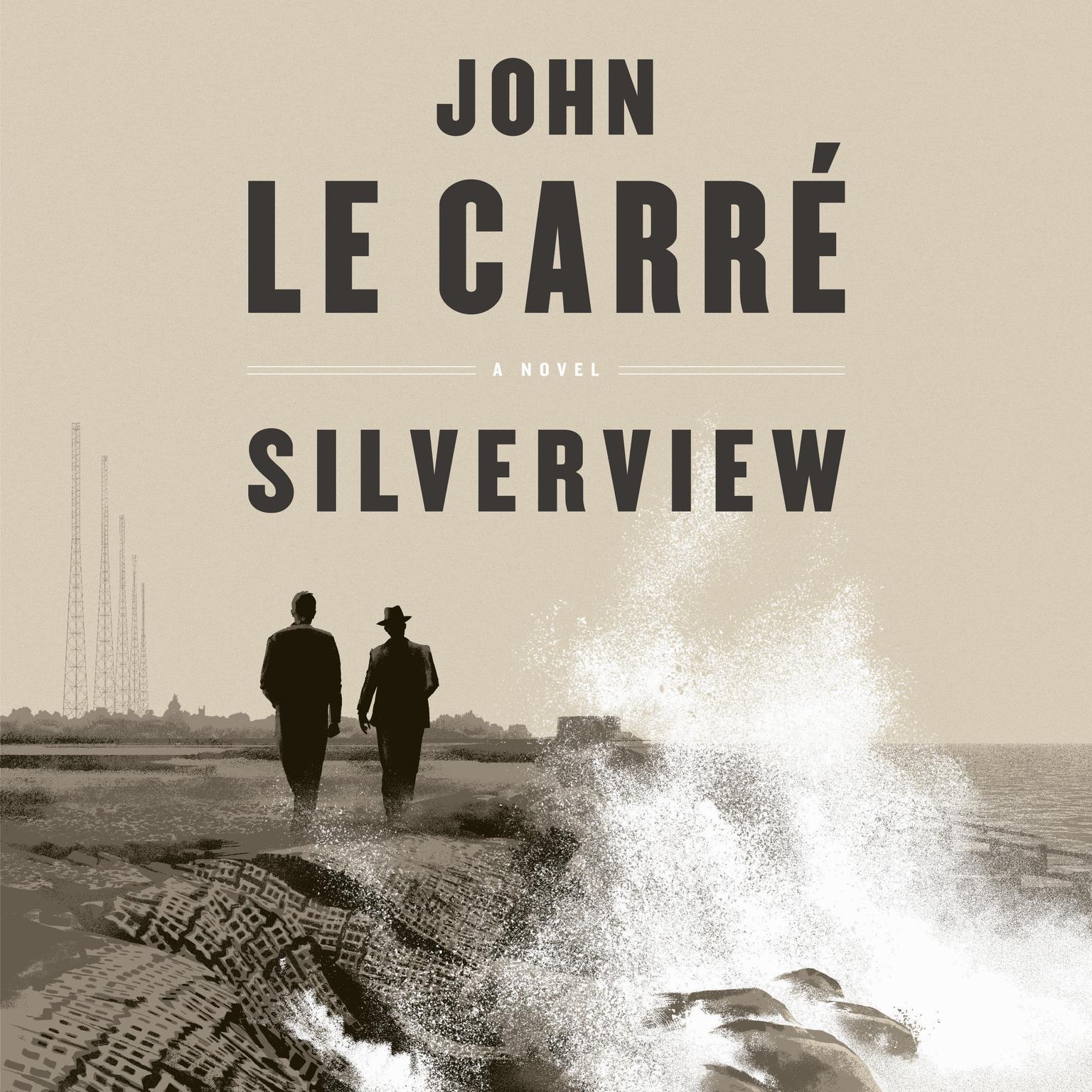 Silverview: A Novel Audiobook, by John le Carré