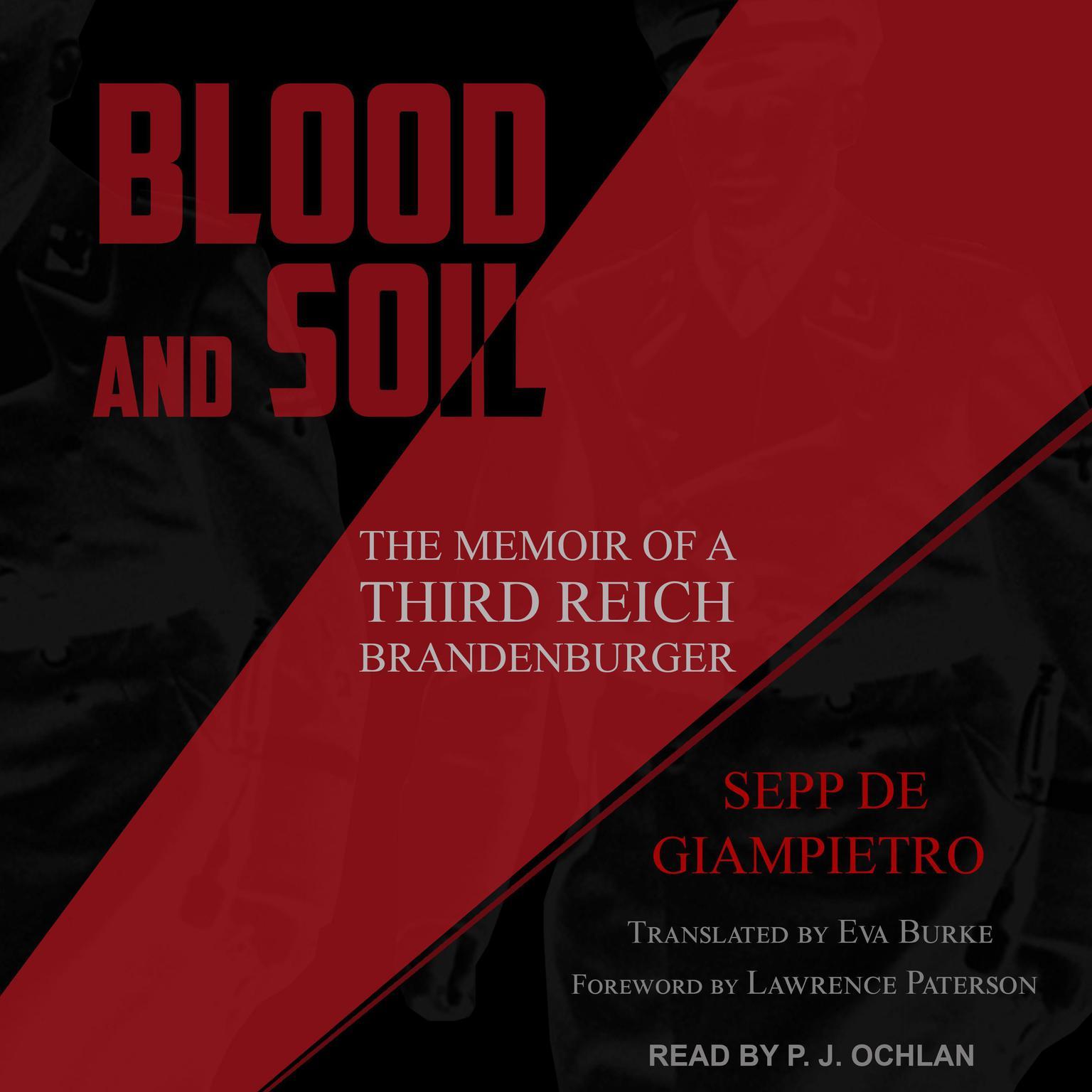 Blood and Soil: The Memoir of a Third Reich Brandenburger Audiobook, by Sepp de Giampietro