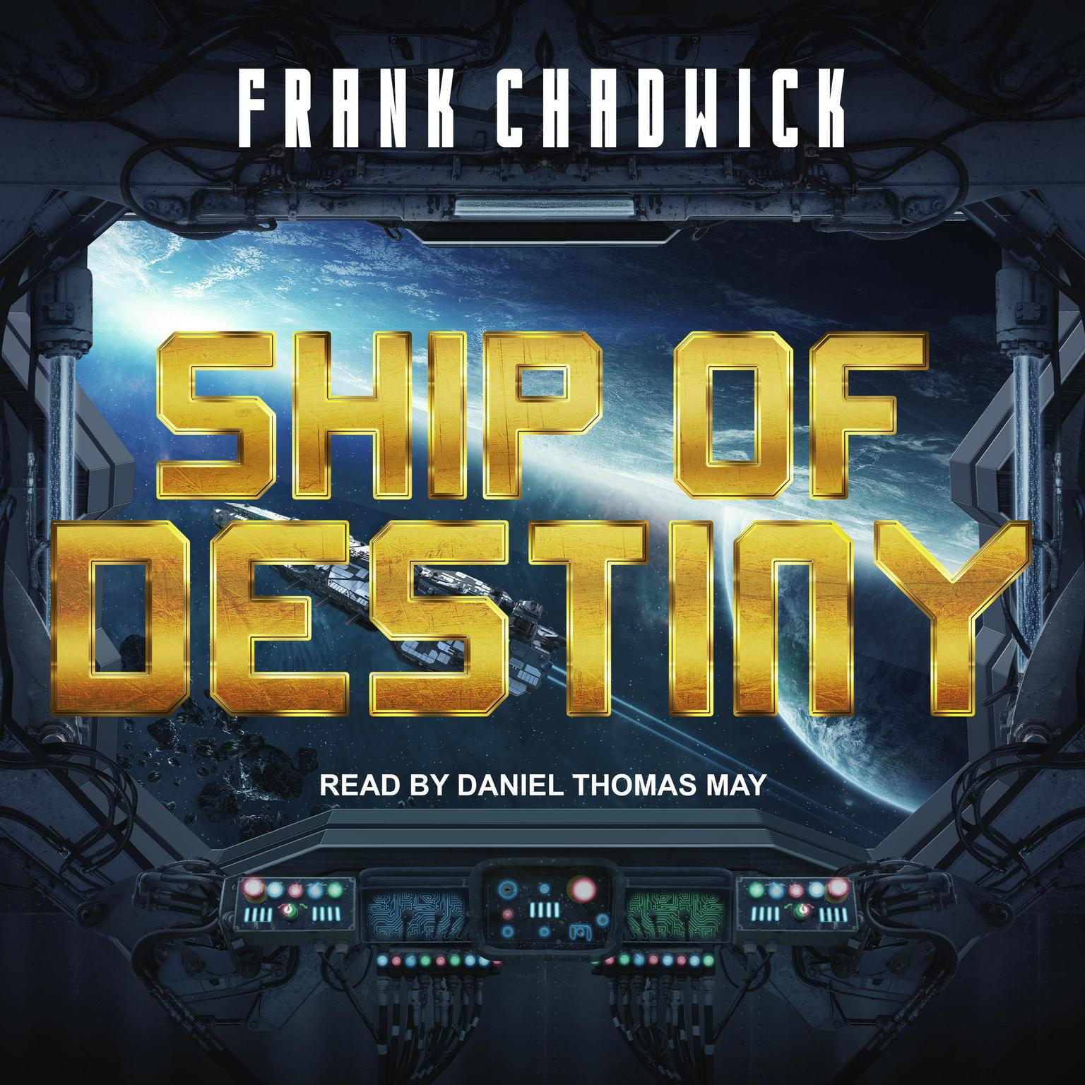 Ship of Destiny Audiobook, by Frank Chadwick