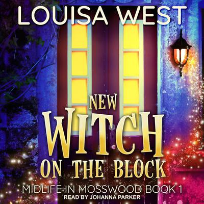 New Witch on the Block Audiobook, by Louisa West
