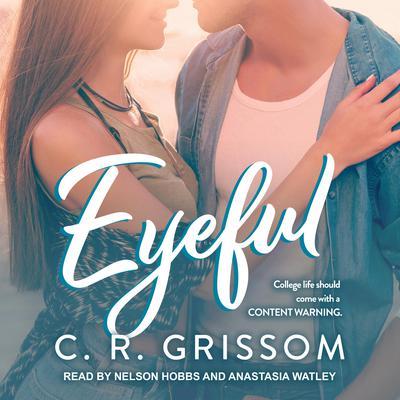 Eyeful Audiobook, by C.R. Grissom