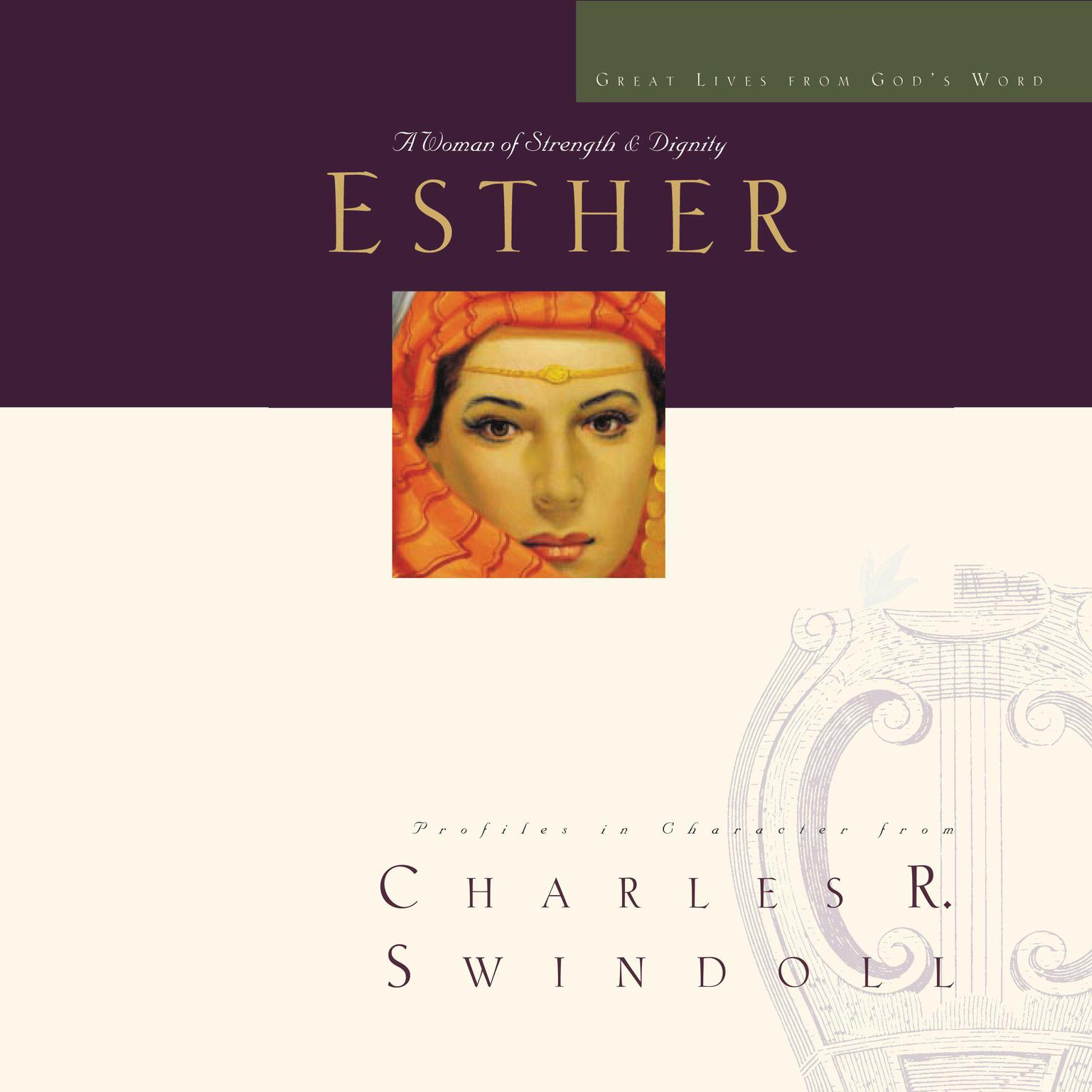 Great Lives: Esther: A Woman of Strength and Dignity Audiobook, by Charles R. Swindoll