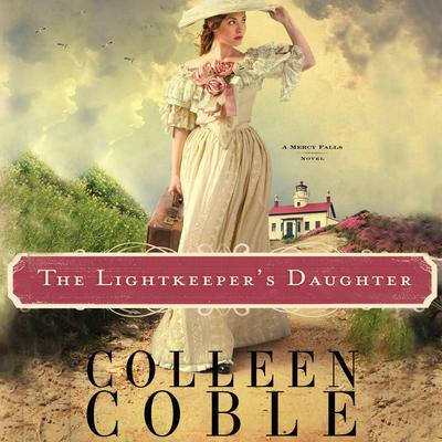The Lightkeepers Daughter Audiobook, by Colleen Coble