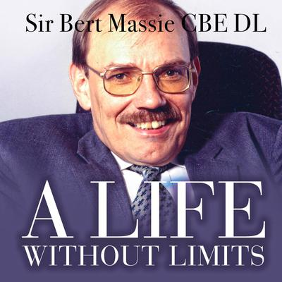 A Life Without Limits Audiobook, by Bert Massie
