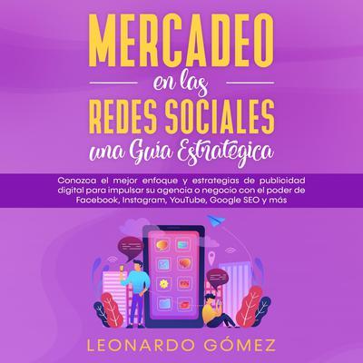 Mercadeo en las Redes Sociales: una Guía Estratégica Audiobook, by Leonardo Gómez