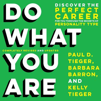 Do What You Are: Discover the Perfect Career for You Through the Secrets of Personality Type Audiobook, by Paul D. Tieger