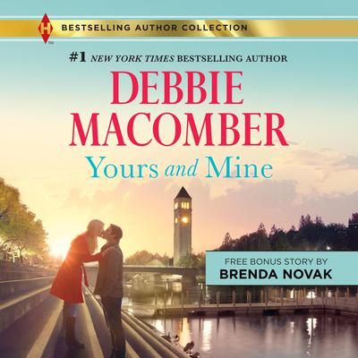 Yours and Mine Audiobook, by Debbie Macomber