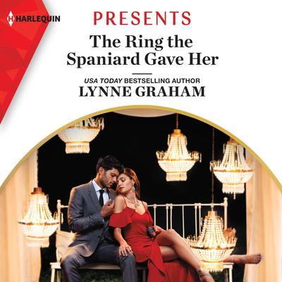 The Ring the Spaniard Gave Her Audiobook, by Lynne Graham