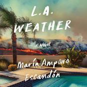 L.A. Weather: A Novel Audiobook, by María Amparo Escandón