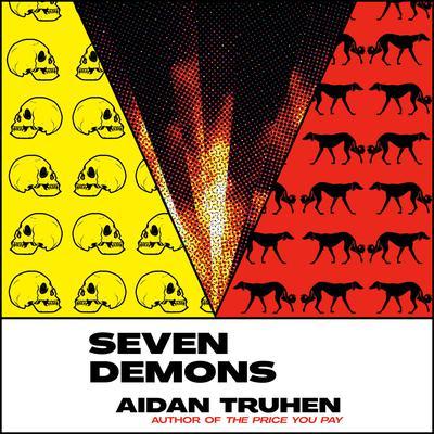 Seven Demons Audiobook, by Aidan Truhen