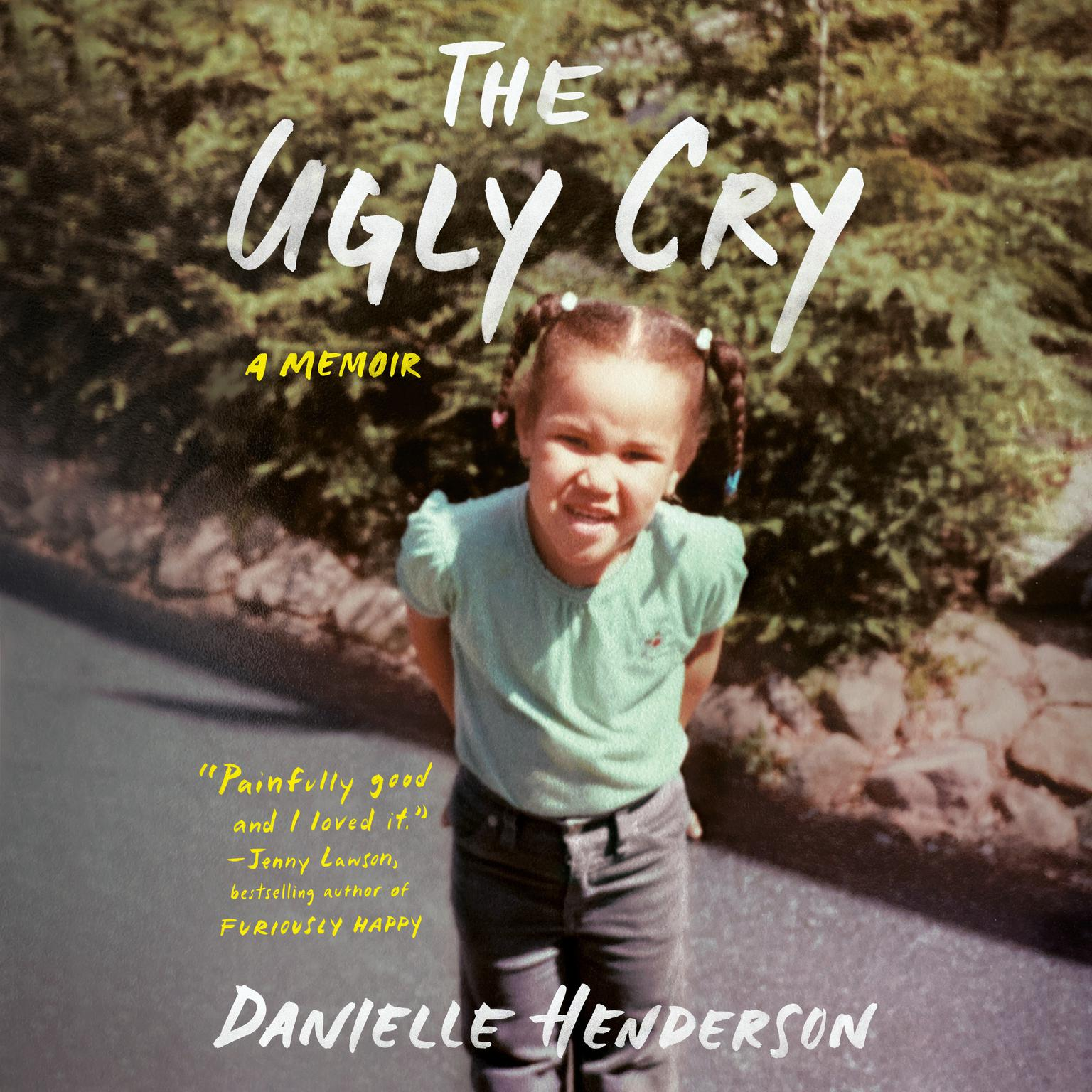 The Ugly Cry: A Memoir Audiobook, by Danielle Henderson