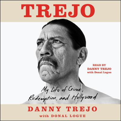 Trejo: My Life of Crime, Redemption, and Hollywood Audiobook, by
