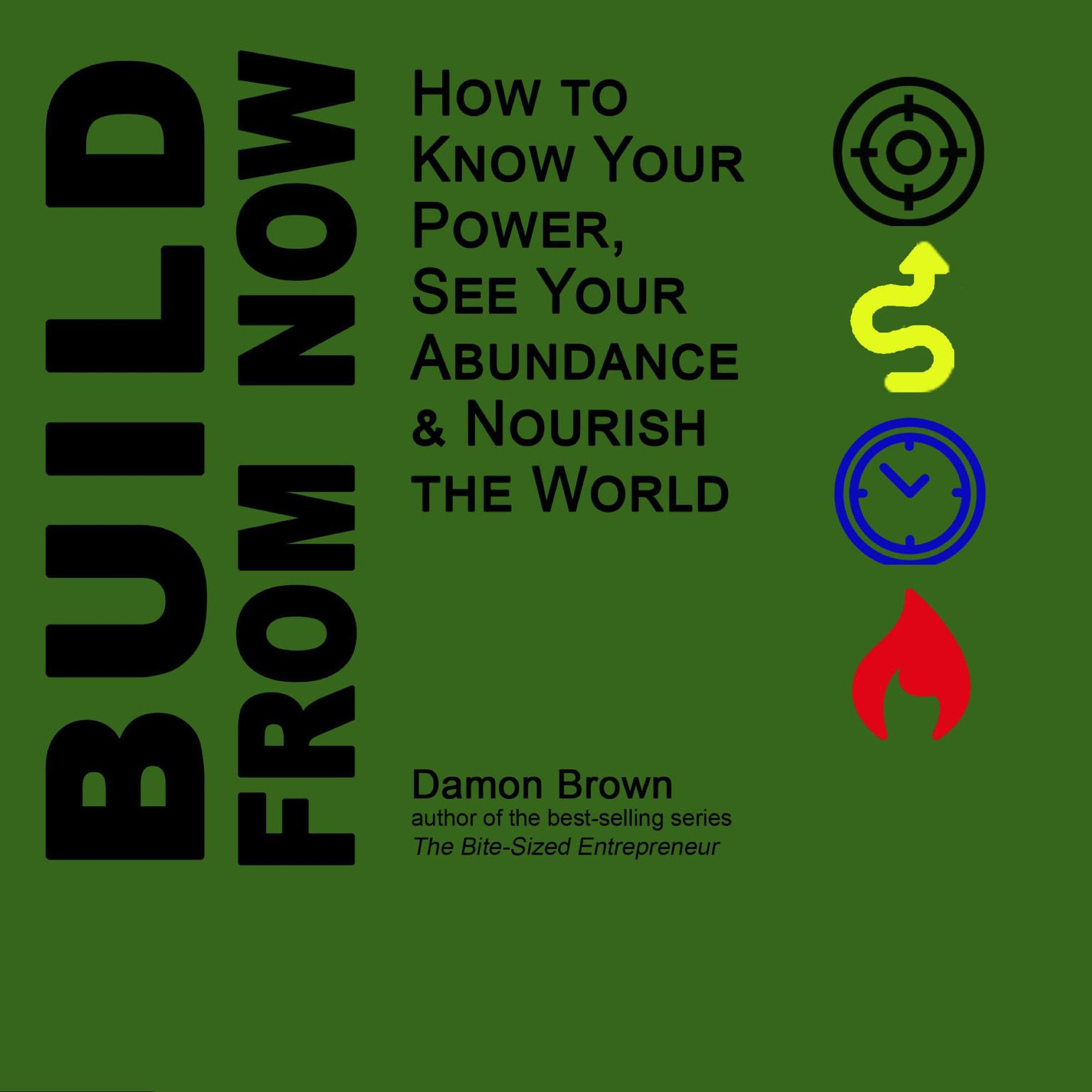 Build From Now Audiobook, by Damon Brown