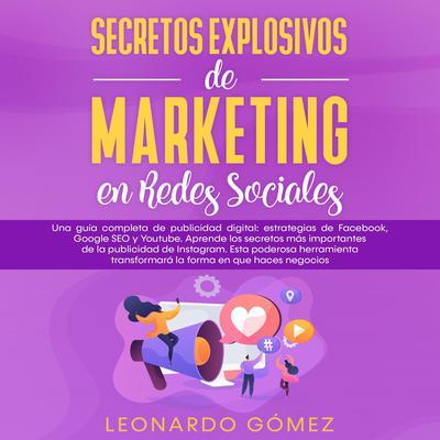 Secretos Explosivos de Marketing en Redes Sociales Audiobook, by Leonardo Gómez