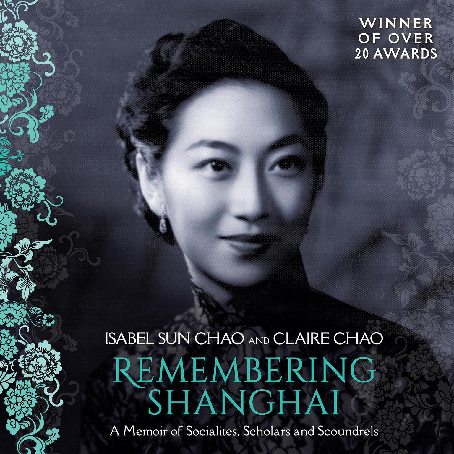 Remembering Shanghai: A Memoir of Socialites, Scholars and Scoundrels Audiobook, by Claire Chao