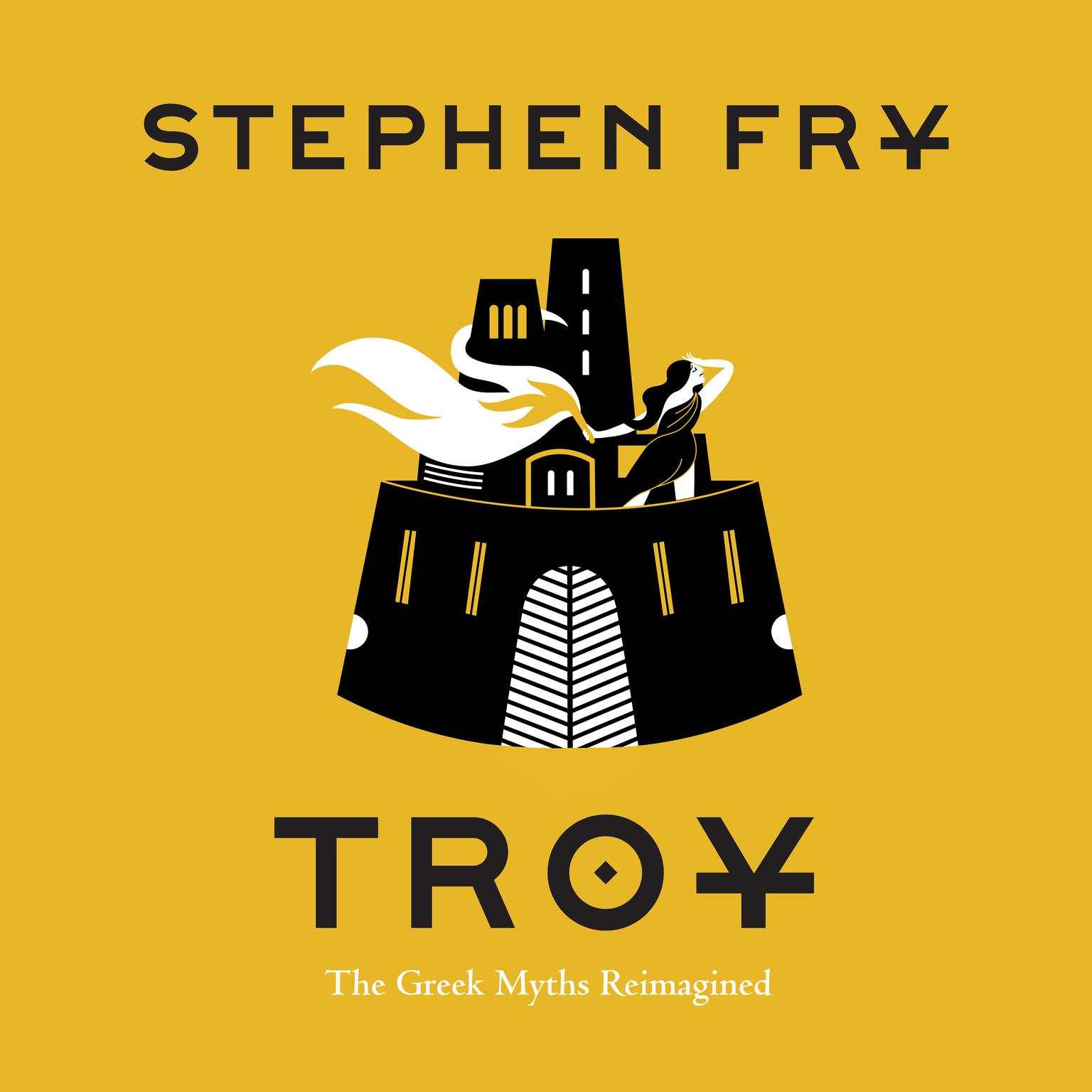 Troy: The Greek Myths Reimagined Audiobook, by Stephen Fry