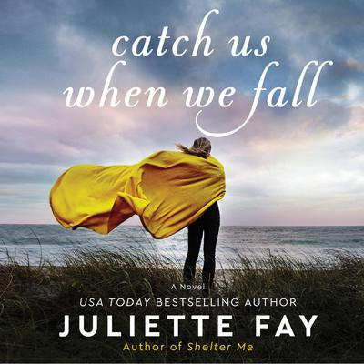 Catch Us When We Fall: A Novel Audiobook, by Juliette Fay