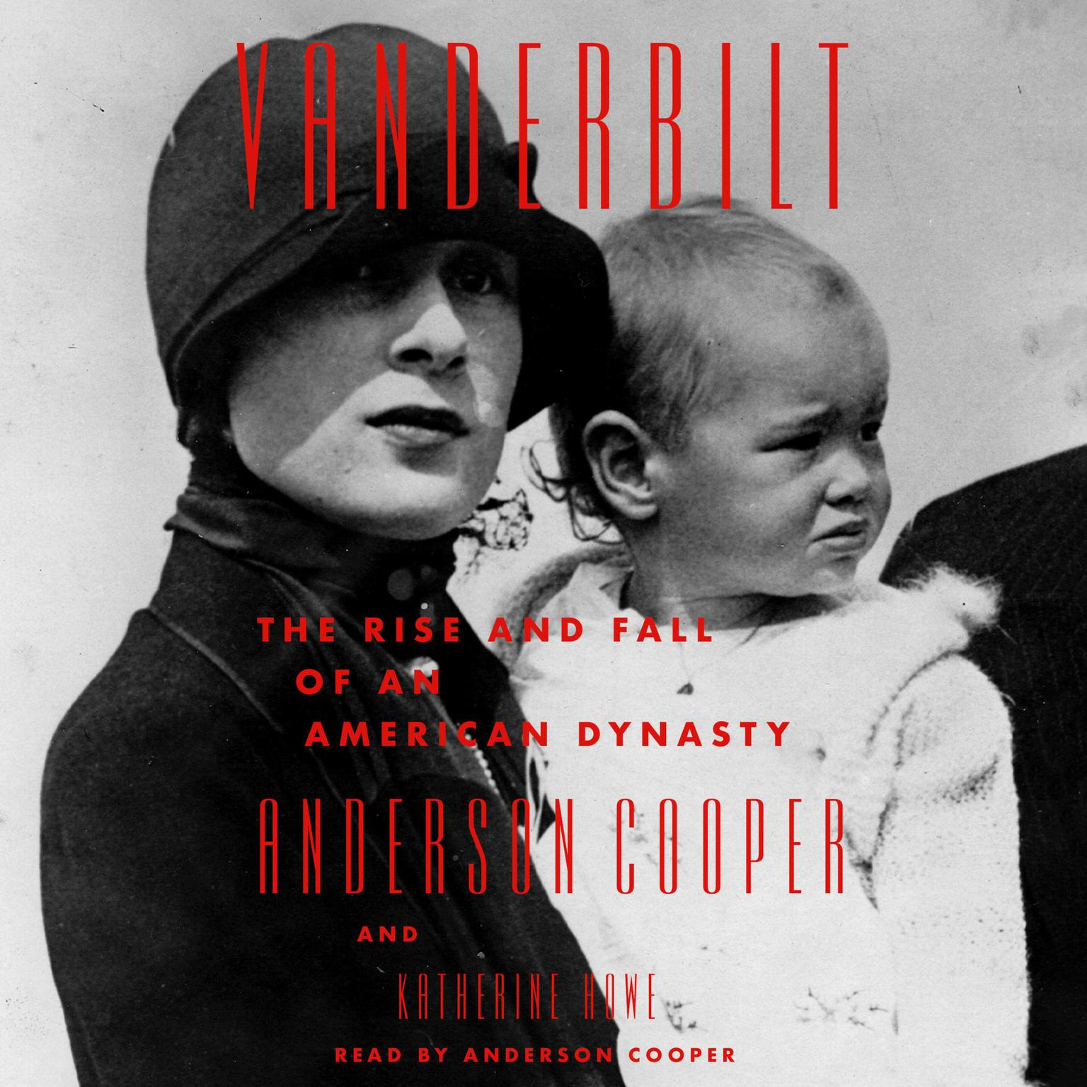 Vanderbilt: The Rise and Fall of an American Dynasty Audiobook, by Anderson Cooper