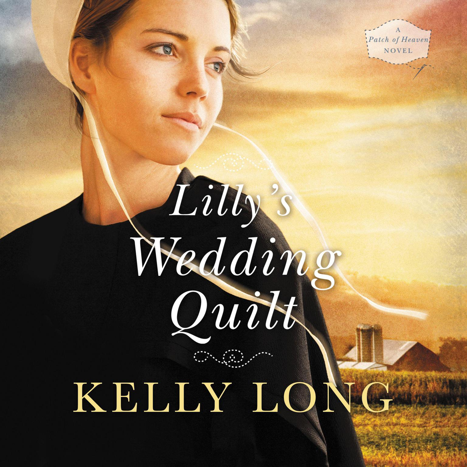 Lillys Wedding Quilt Audiobook, by Kelly Long