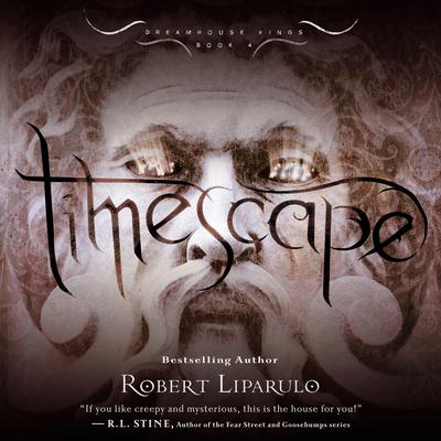 Timescape: Dreamhouse Kings, Book #4 Audiobook, by Robert Liparulo
