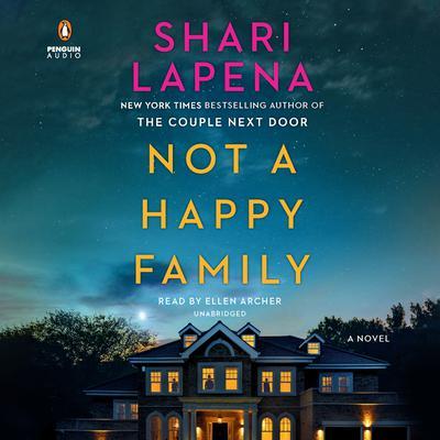 Not a Happy Family: A Novel Audiobook, by Shari Lapena